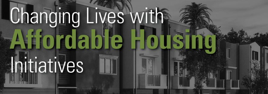 Changing Lives with Affordable Housing Initiatives