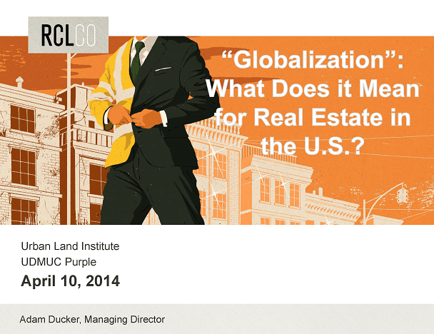 Globalization: What Does it Really Mean for Real Estate?